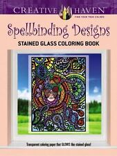 Adult Coloring: Creative Haven Spellbinding Designs Stained Glass Coloring Book