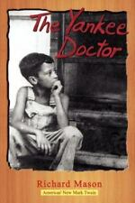 The Yankee Doctor by R. Mason (2010, Paperback)