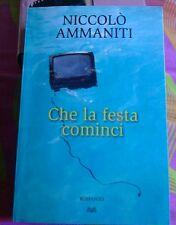 NICCOLO' AMMANITI. CHE LA FESTA COMINCI MONDOLIBRI 2010