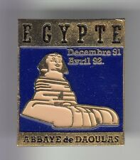 RARE PINS PIN'S .. TOURISME ART EGYPTE EGYPT SPHINX EXPO ABBAYE DAOULAS 29 ~DH