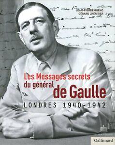 BEAU LIVRE - LES MESSAGES SECRETS DU GENERAL DE GAULLE / GALLIMARD, NEUF