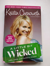 A Little Bit Wicked: Life, Love, and Faith in Stages by Chenoweth, Kristin