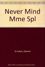 Never Mind by St Aubyn, Edward Book The Cheap Fast Free Post