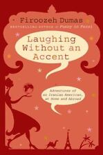 Laughing Without an Accent: Adventures of an Iranian American, at Home and Abroa