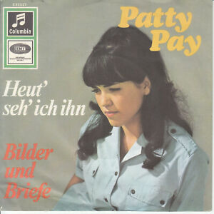 7 45 Patty Pay - Heut' Seh' Ich Ihn RARE Schlager Single NM Condition