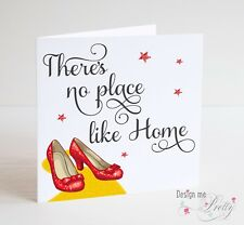 The Wizard 0f Oz New Home Card - No place like home Ruby Slippers - Moving House