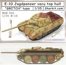 Jagdpanzer E-10 top hull vacu conversion.