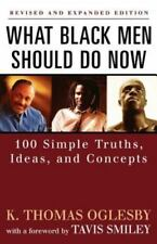What Black Men Should Do Now: 100 Simple Truths, Ideas and Concepts (Paperback o