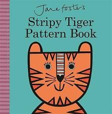 Jane Foster's Stripy Tiger Pattern Book (Jane Foster Books)-ExLibrary