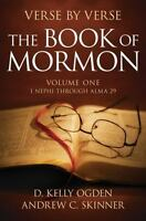 Verse by Verse: The Book of Mormon: Volume One: 1 Nephi Through Alma 29 [ D. Kel
