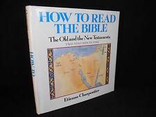 How to Read the Bible : The Old and New Testaments by Etienne Charpentier