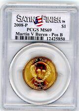 Satin Finish  2008 P Martin Van Buren   Presidential $1 PCGS MS69   Position B