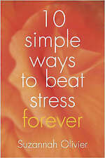10 Simple Ways to Beat Stress Forever, Olivier, Suzannah, New Book