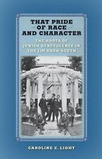 That Pride of Race and Character : The Roots of Jewish Benevolence in the Jim...