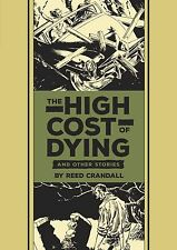EC REED CRANDALL THE HIGH COST OF DYING AND OTHER STORIES HARDCOVER 1ST ED 2016
