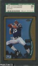 1998 Topps Chrome #165 Peyton Manning RC Rookie SGC 96 MINT 9