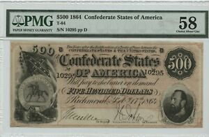 $500 1864 T-64 Confederate States of America PMG AU 58  Choice About Unc