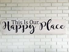 "Large Rustic Wood Sign - ""This Is Our Happy Place"" -  Farmhouse Style"
