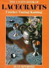 Coats Book of Lacecrafts: Crochet, Tatting, Knitting,Jean Kinmond