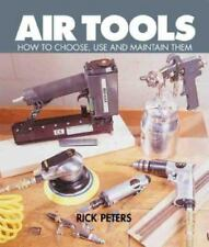 Air Tools: How To Choose, Use and Maintain Them