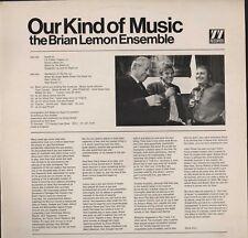 Brian Lemon Ensemble.  Our Kind Of Music. Mono 77  LP Vinyl  HL2.214