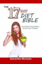 17 Day Diet Bible : The Ultimate Cheat Sheet and 50 Top Cycle 1 Recipes by...