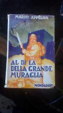 Mario Appelius, Al di la' della grande muraglia, Mondadori 1940 1 ED.