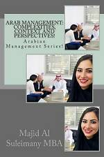 Arab Management Complexities Context Perspectives! Arabian by Al Suleimany Mba M