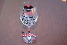 I Wine Because I'm not at Disney Wine Glass