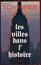 ARNOLD TOYNBEE, LES VILLES DANS L'HISTOIRE