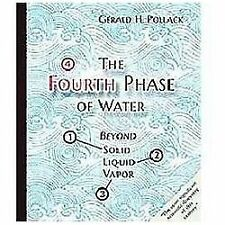 The Fourth Phase of Water: Beyond Solid, Liquid, and Vapor (Hardback or Cased Bo