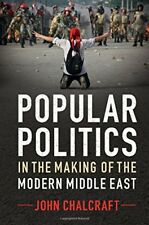 Popular Politics in the Making of the Modern Middle East, Chalcraft, John, Very