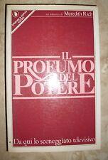 MEREDITH RICH - IL PROFUMO DEL POTERE - ED:SPERLING E KUPFER - PRIMA ED1984 (OW)