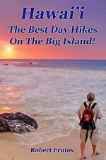 Hawai'i the Best Day Hikes on the Big Island by Robert Frutos (2014, Paperback)