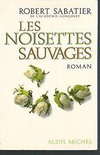 Les noisettes sauvages.Robert SABATIER.Albin Michel  S006