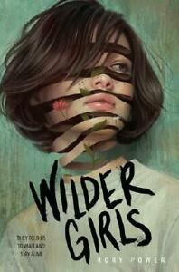 Wilder Girls by Rory Power (author)