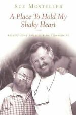 A Place To Hold My Shaky Heart: Reflections from Life in a Community
