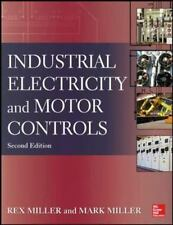 Industrial Electricity and Motor Controls by Mark Miller and Rex Miller (2013, P
