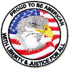 PROUD TO BE AMERICAN WITH LIBERY JUSTICER MILITARY ARMY PATCH