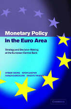 USED (GD) Monetary Policy in the Euro Area: Strategy and Decision-Making at the