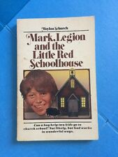 Mark, Legion, and the Little Red Schoolhouse by Maylan schurch