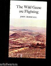 THE WILD GEESE ARE FLIGHTING - Lt Col John Horsfall, Royal Irish Fus, Tunisia HB