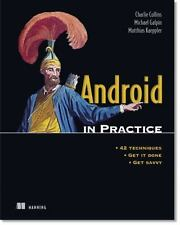 Android in Practice: Includes 91 Techniques
