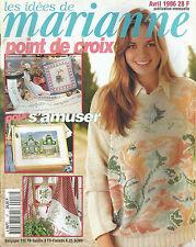 REVUE MAGAZINE LES IDEES DE MARIANNE POINT DE CROIX AVRIL 1996 POUR S'AMUSER