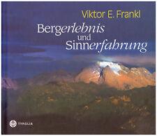 Bergerlebnis und Sinnerfahrung Viktor E. Frankl Bildband