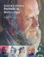 Drawing and Painting Portraits in Watercolour, Paperback by Thomas, David, Br...
