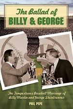 The Ballad of Billy and George : The Tempestuous Baseball Marriage of Billy Mart