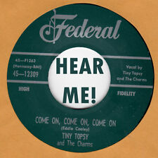 R&B/BLUES REPRO: FEDERAL 12309 – TINY TOPSY - COME ON, COME ON, COME ON / RING A