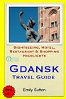 Gdansk Travel Guide: Sightseeing, Hotel, Restaurant & Shopping Highlights