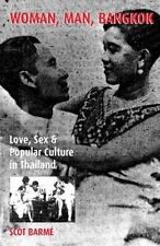 Woman, Man, Bangkok: Love, Sex, And Popular Culture In Thailand (asia/pacific...